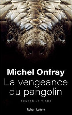 Onfray-michel-vengeance-pangolin-lemaire-hebdo-vin-chine